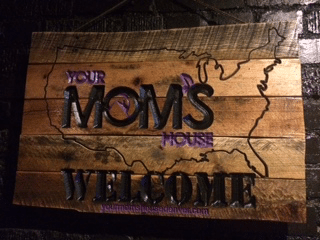 Your Mom's House Welcome SIgn