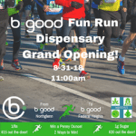 The Bgood Dispensary Fun Run
