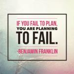 If you fail to plan..