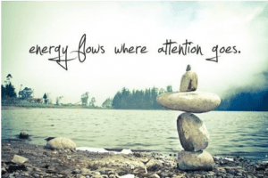 energy flow where attention goes